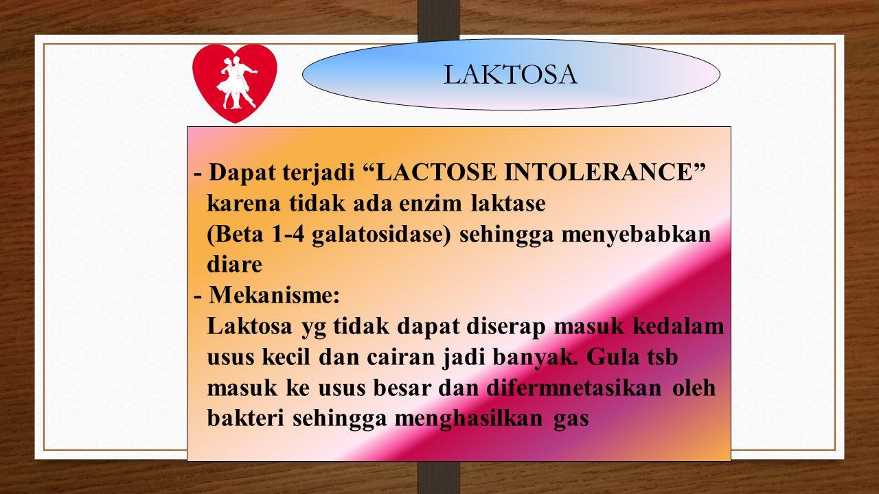 LAKTOSA - Dapat terjadi LACTOSE INTOLERANCE