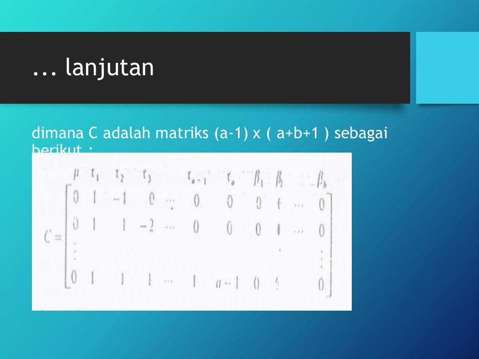 ... lanjutan dimana C adalah matriks (a-1) x ( a+b+1 ) sebagai berikut :