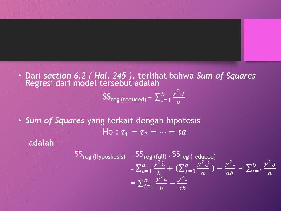 Dari section 6.2 ( Hal. 245 ), terlihat bahwa Sum of Squares Regresi dari model tersebut adalah