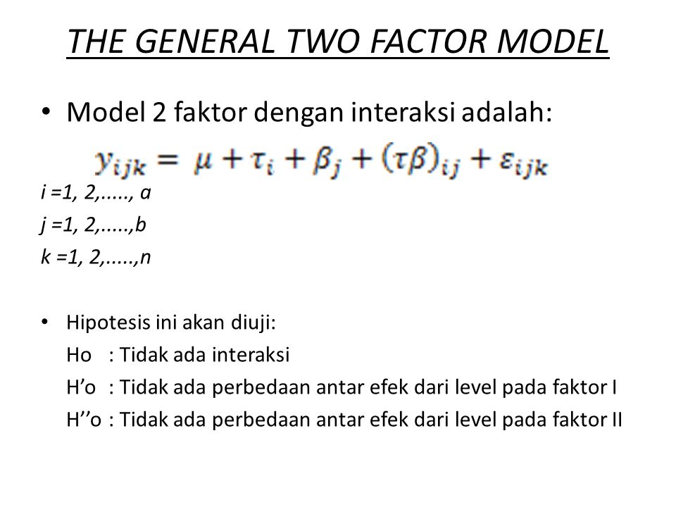 THE GENERAL TWO FACTOR MODEL