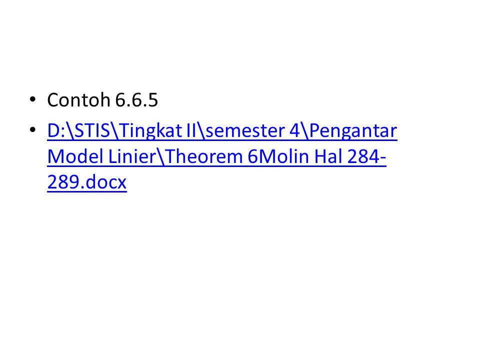 Contoh 6.6.5 D:\STIS\Tingkat II\semester 4\Pengantar Model Linier\Theorem 6Molin Hal 284-289.docx