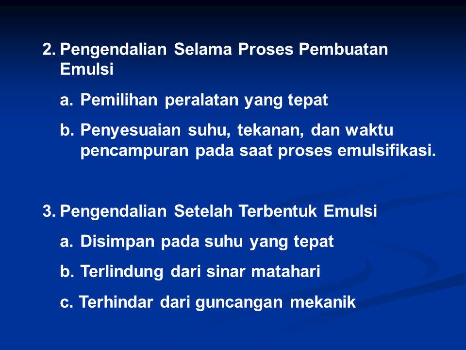 2. Pengendalian Selama Proses Pembuatan Emulsi