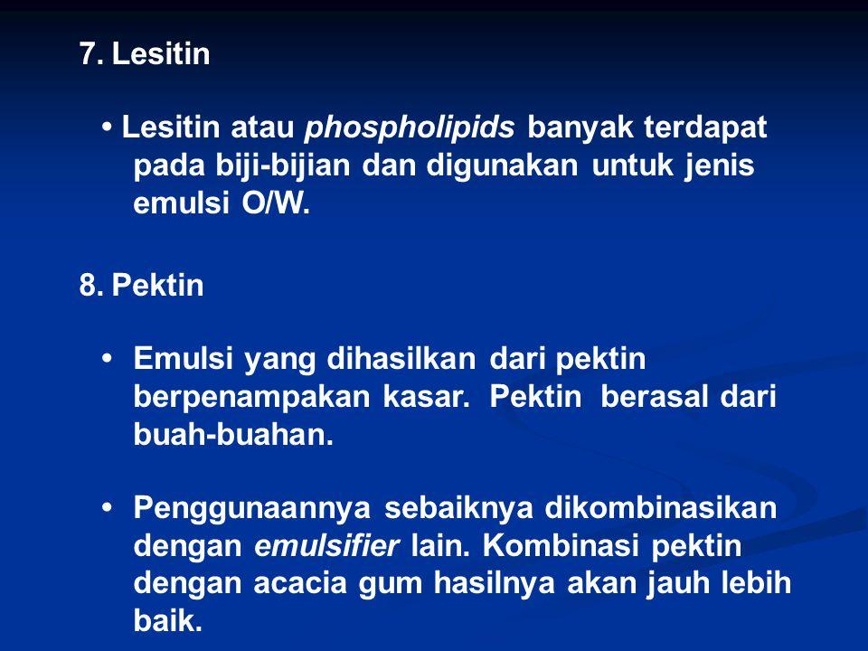 7. Lesitin • Lesitin atau phospholipids banyak terdapat pada biji-bijian dan digunakan untuk jenis emulsi O/W.