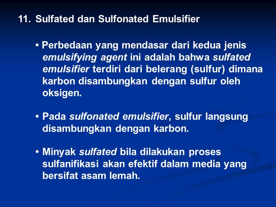 11. Sulfated dan Sulfonated Emulsifier