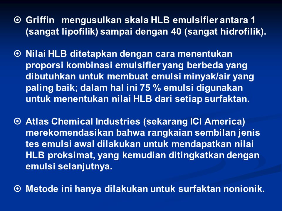 . Griffin mengusulkan skala HLB emulsifier antara 1