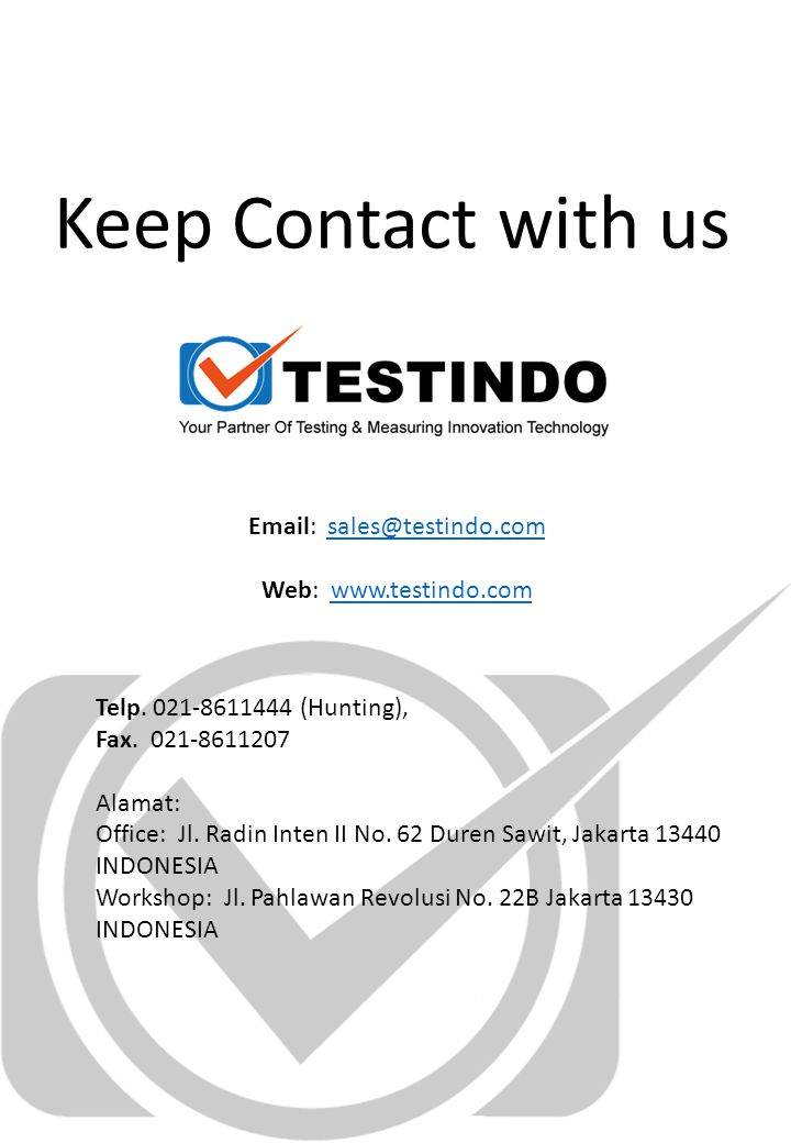 Keep Contact with us Email: sales@testindo.com. Web: www.testindo.com. Telp. 021-8611444 (Hunting),