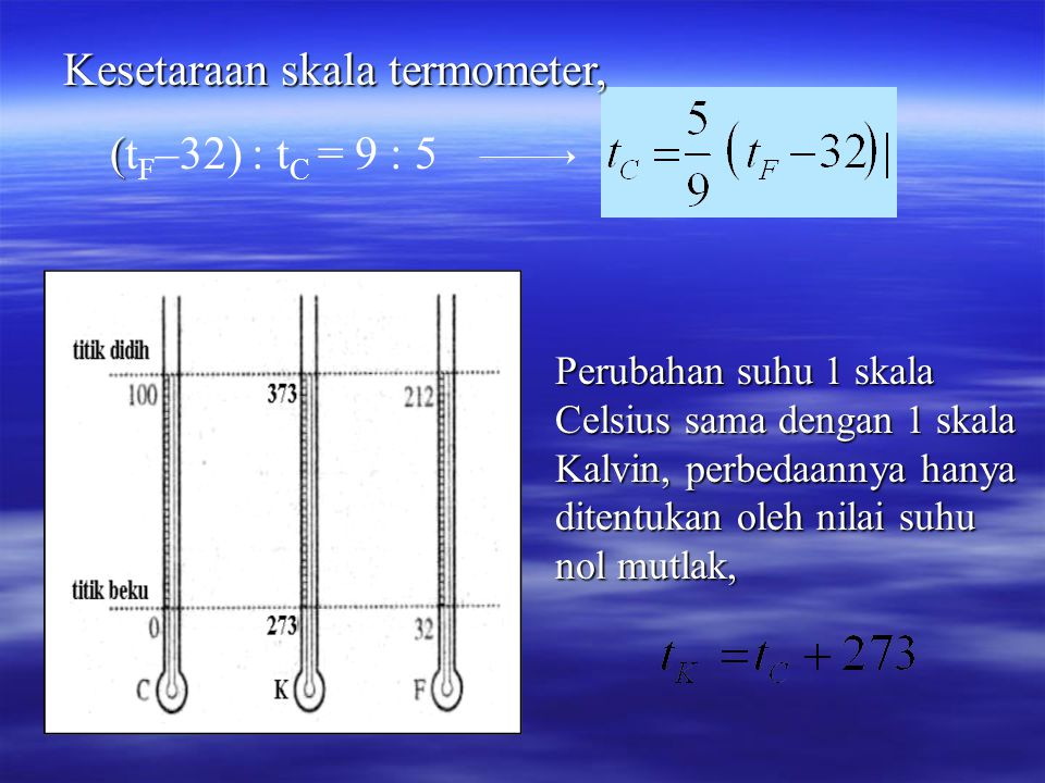 Kesetaraan skala termometer, (tF–32) : tC = 9 : 5