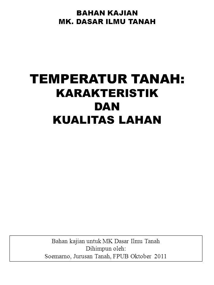 TEMPERATUR TANAH: KARAKTERISTIK DAN KUALITAS LAHAN BAHAN KAJIAN
