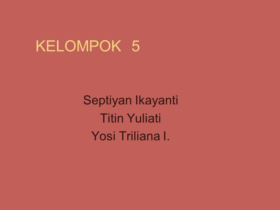 Septiyan Ikayanti Titin Yuliati Yosi Triliana I.