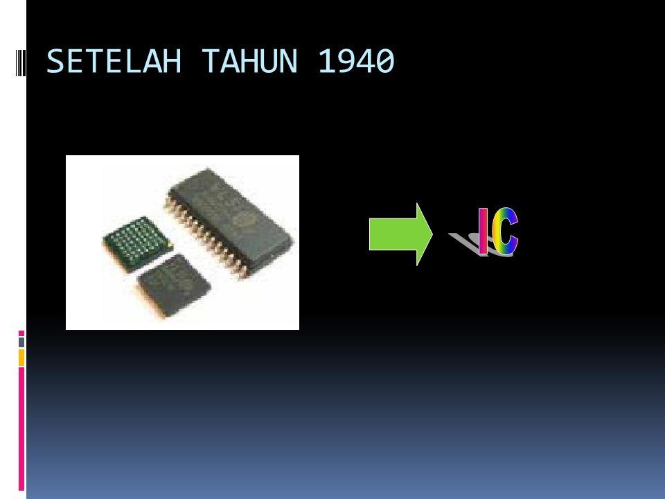SETELAH TAHUN 1940 IC