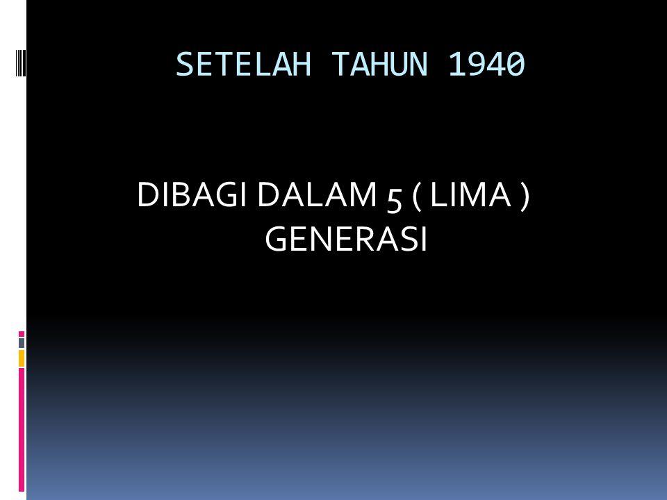 DIBAGI DALAM 5 ( LIMA ) GENERASI