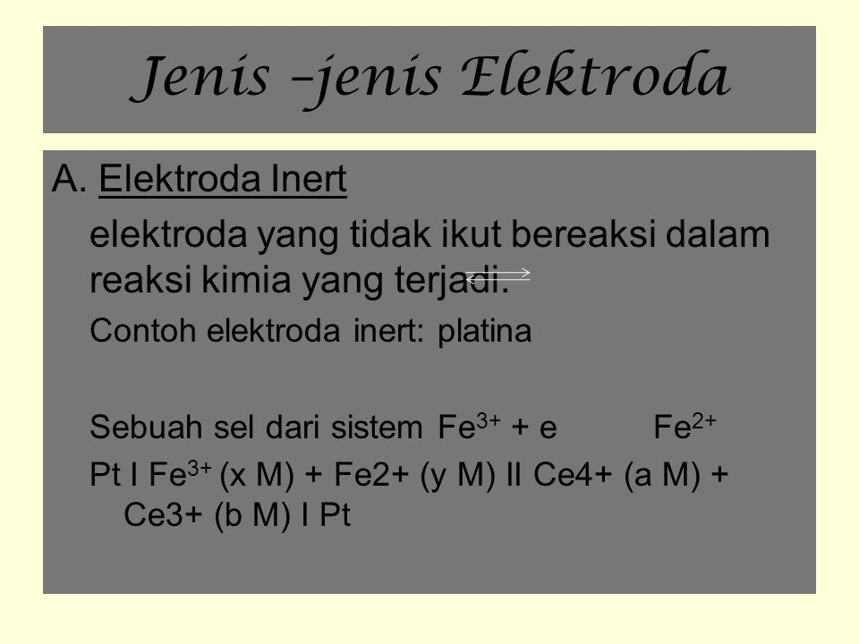 Jenis –jenis Elektroda