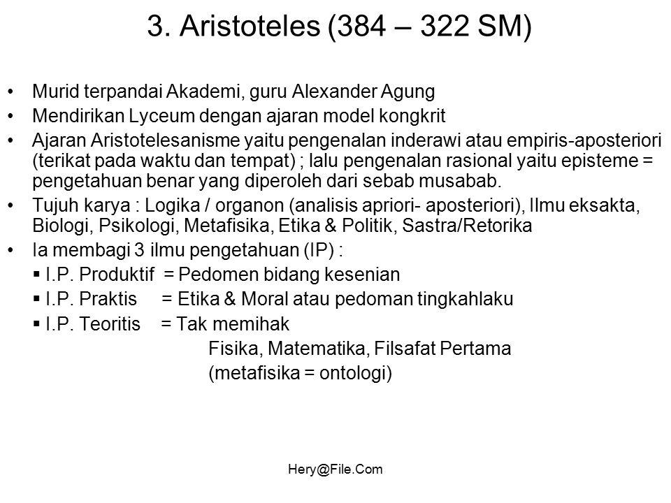 3. Aristoteles (384 – 322 SM) Murid terpandai Akademi, guru Alexander Agung. Mendirikan Lyceum dengan ajaran model kongkrit.