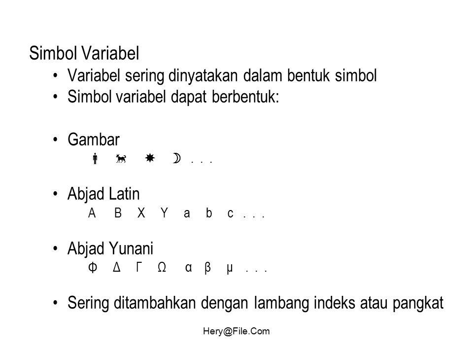 Simbol Variabel Variabel sering dinyatakan dalam bentuk simbol