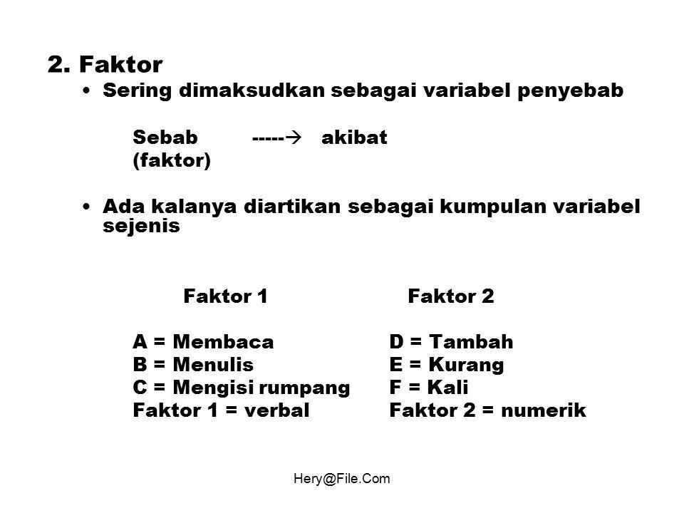 2. Faktor Sering dimaksudkan sebagai variabel penyebab