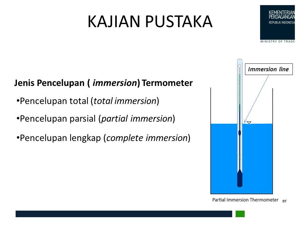 KAJIAN PUSTAKA Jenis Pencelupan ( immersion) Termometer