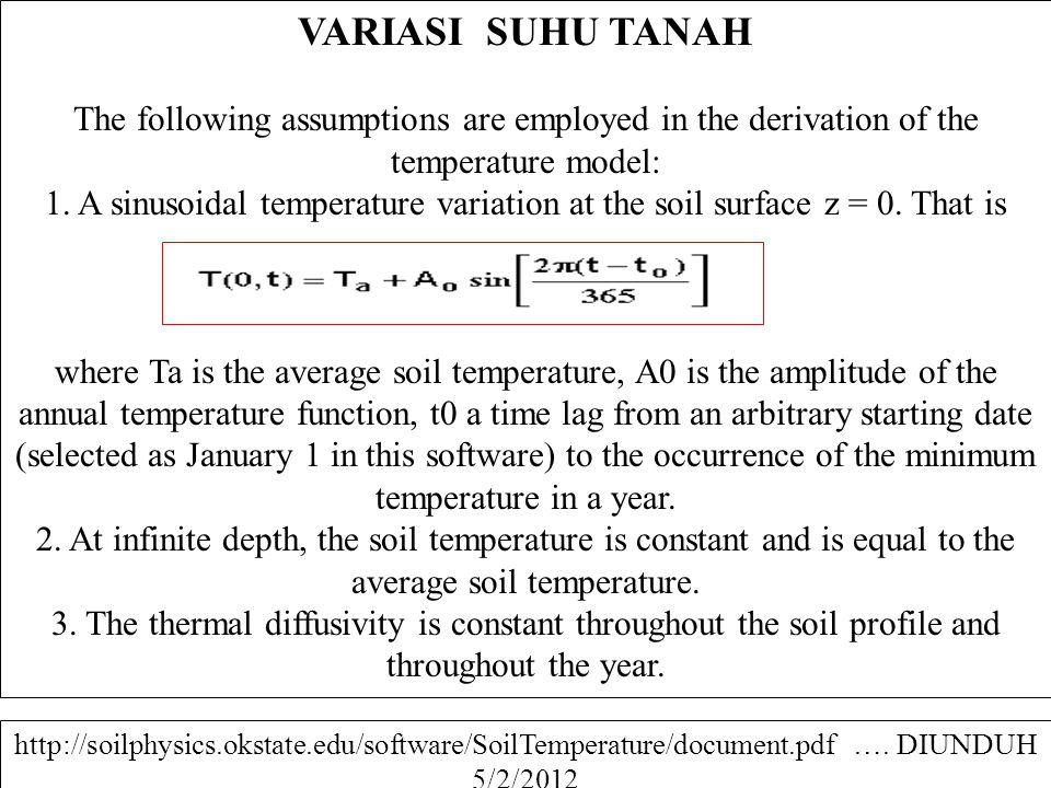 VARIASI SUHU TANAH The following assumptions are employed in the derivation of the temperature model:
