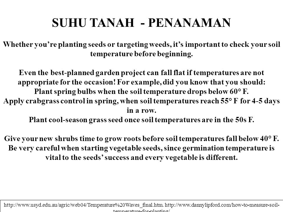 SUHU TANAH - PENANAMAN Whether you're planting seeds or targeting weeds, it's important to check your soil temperature before beginning.