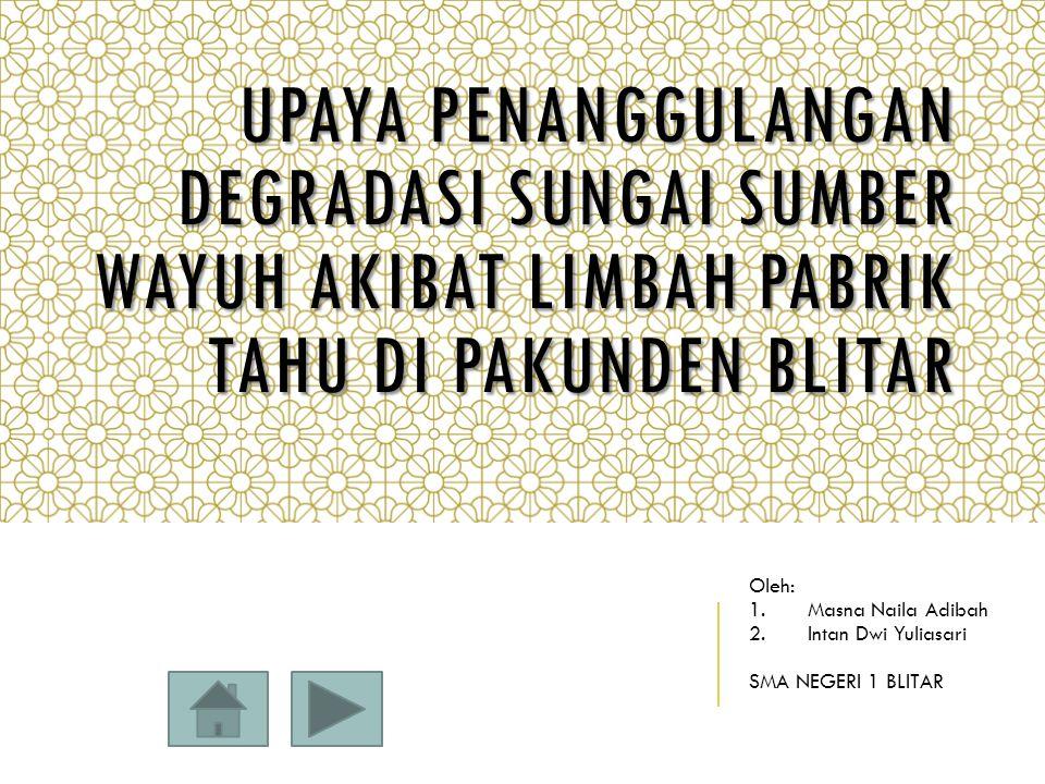 Oleh: Masna Naila Adibah Intan Dwi Yuliasari SMA NEGERI 1 BLITAR