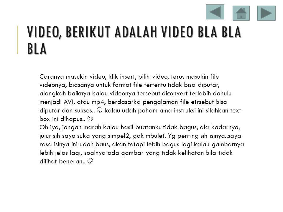 VIDEO, berikut adalah video bla bla bla