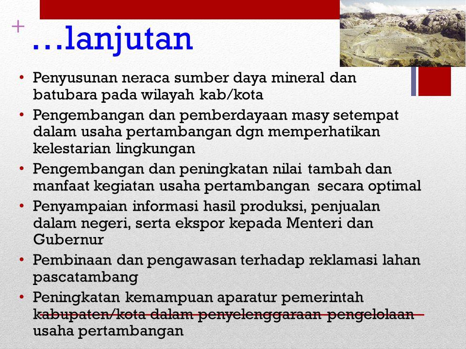 …lanjutan + Penyusunan neraca sumber daya mineral dan batubara pada wilayah kab/kota.