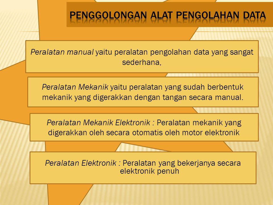PENGGOLONGAN ALAT PENGOLAHAN DATA