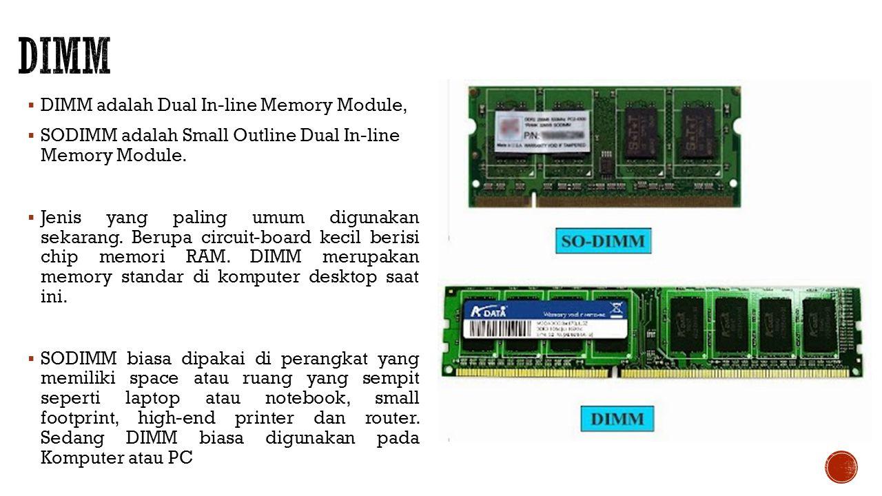 DIMM DIMM adalah Dual In-line Memory Module,
