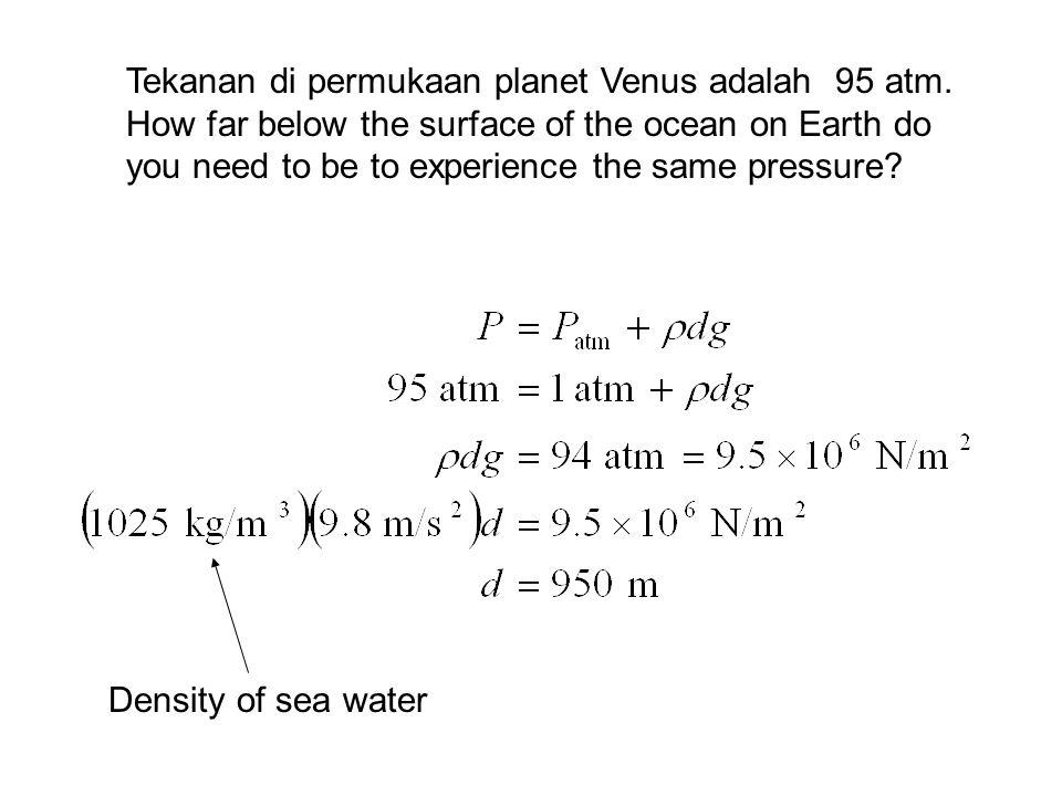 Tekanan di permukaan planet Venus adalah 95 atm