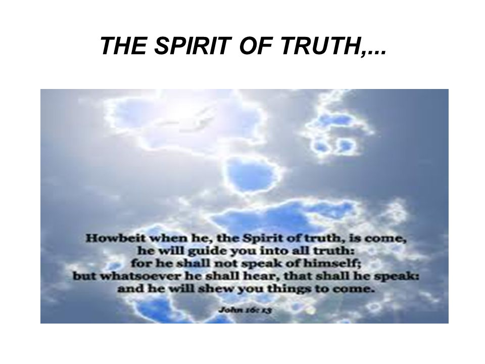 THE SPIRIT OF TRUTH,...