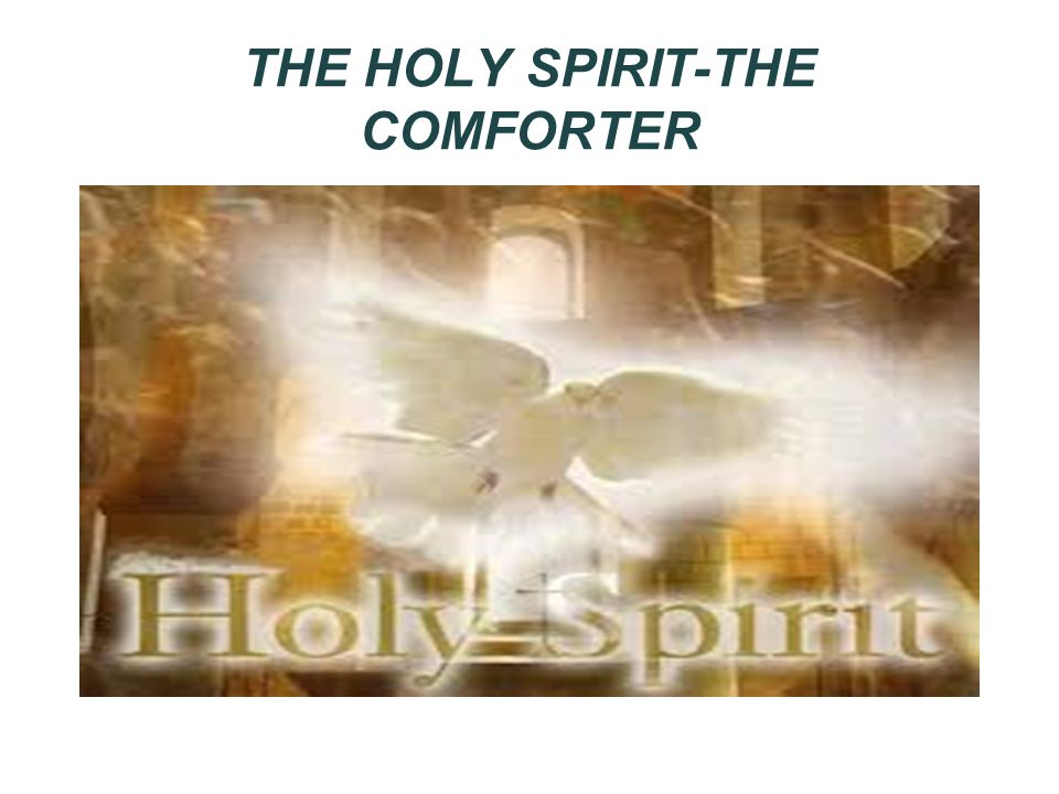 THE HOLY SPIRIT-THE COMFORTER