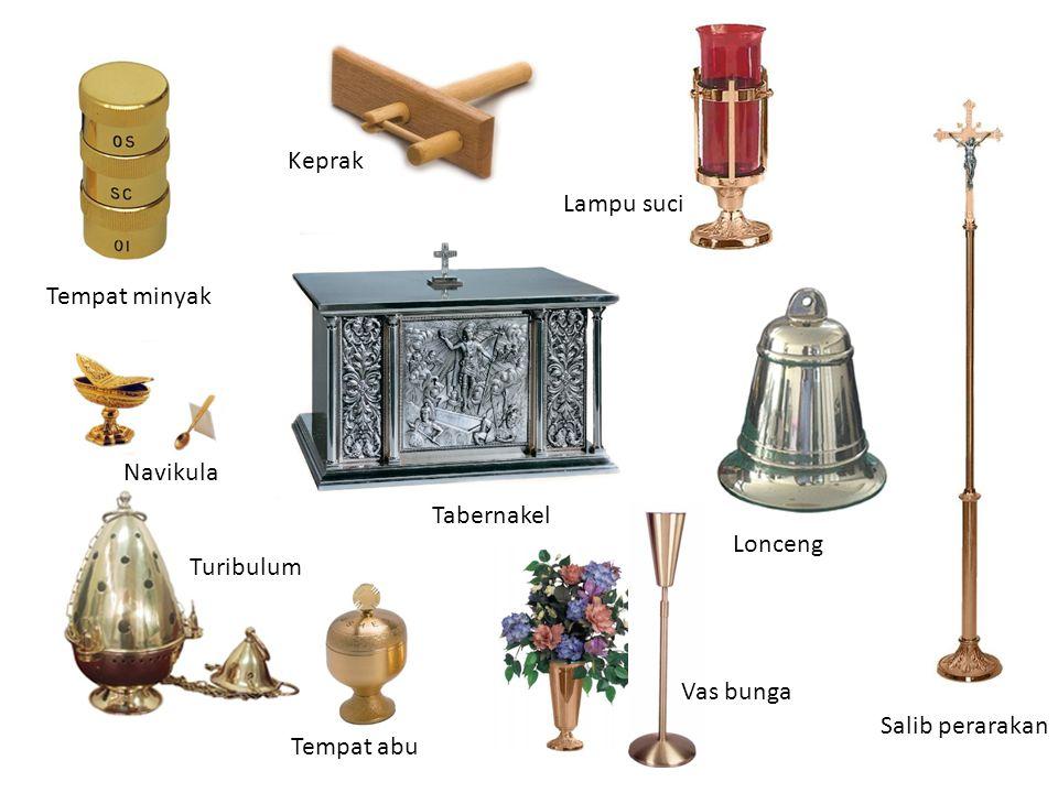Keprak Lampu suci. Tempat minyak. Navikula. Tabernakel. Lonceng. Turibulum. Vas bunga. Salib perarakan.