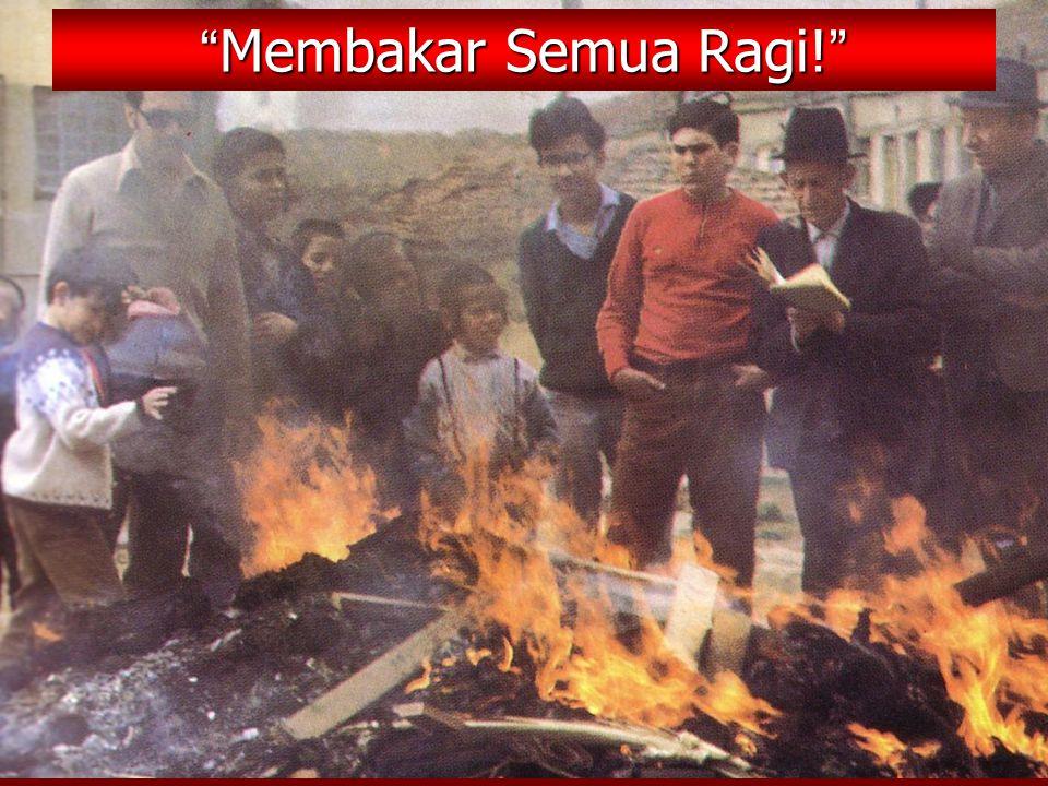 Membakar Semua Ragi!