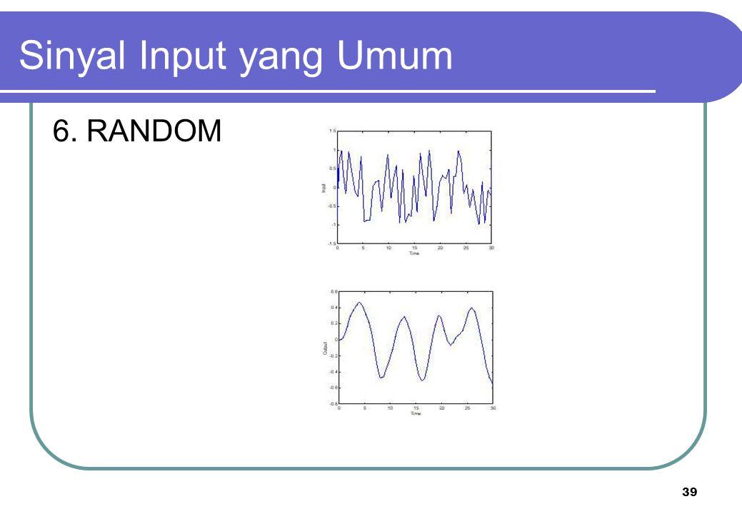 Sinyal Input yang Umum 6. RANDOM
