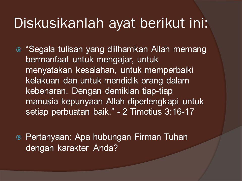 Diskusikanlah ayat berikut ini: