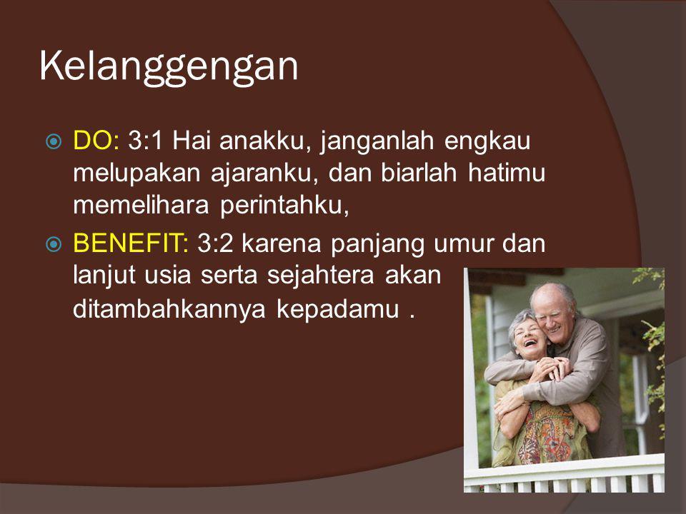 Kelanggengan DO: 3:1 Hai anakku, janganlah engkau melupakan ajaranku, dan biarlah hatimu memelihara perintahku,