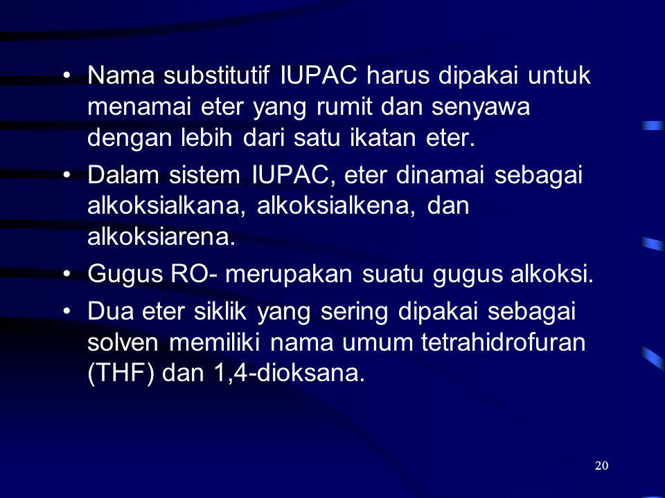 Nama substitutif IUPAC harus dipakai untuk menamai eter yang rumit dan senyawa dengan lebih dari satu ikatan eter.