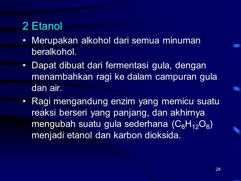 Etanol Merupakan alkohol dari semua minuman beralkohol.
