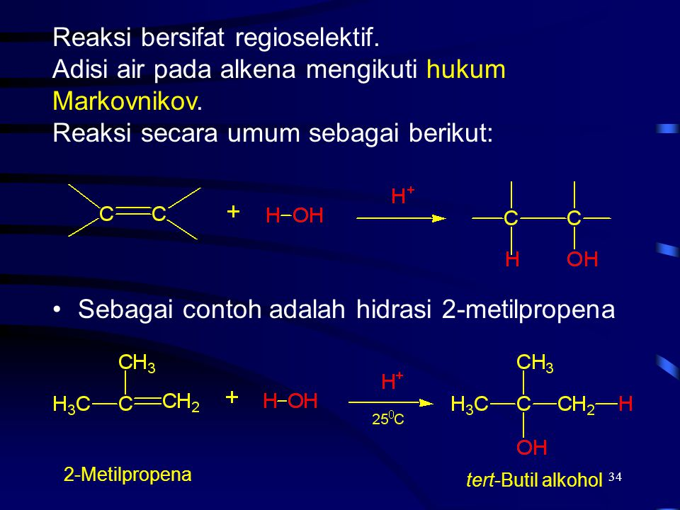 Reaksi bersifat regioselektif.