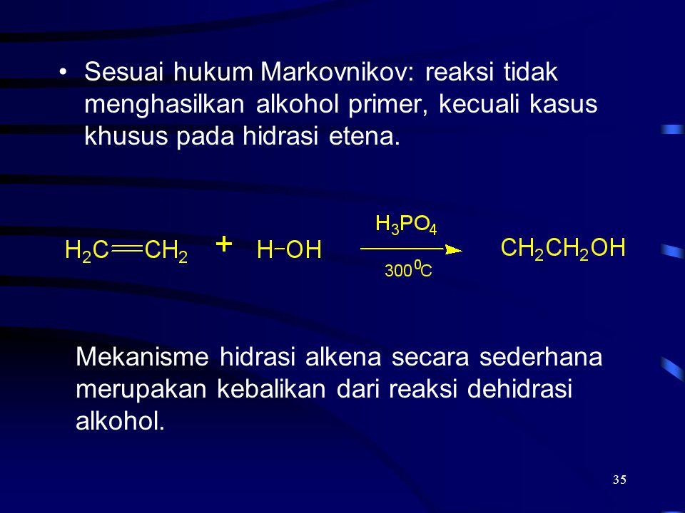 Sesuai hukum Markovnikov: reaksi tidak menghasilkan alkohol primer, kecuali kasus khusus pada hidrasi etena.