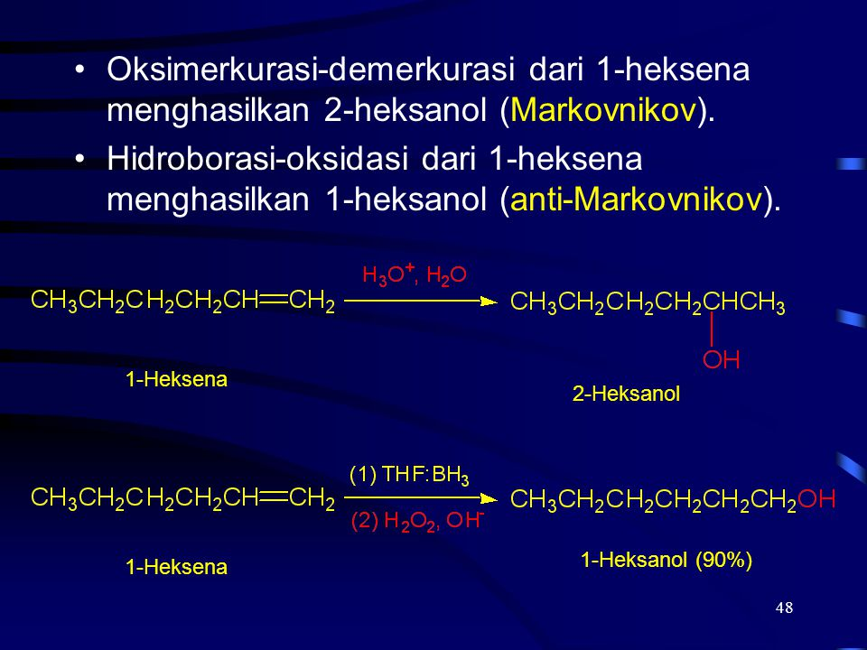 Oksimerkurasi-demerkurasi dari 1-heksena menghasilkan 2-heksanol (Markovnikov).