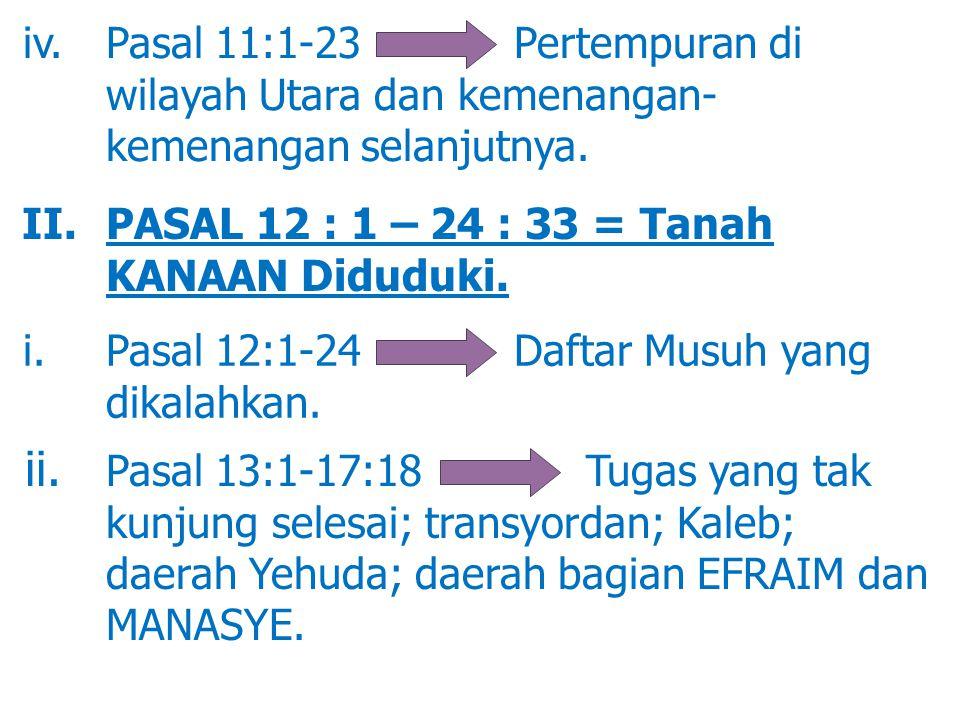 iv. Pasal 11:1-23. Pertempuran di. wilayah Utara dan kemenangan-