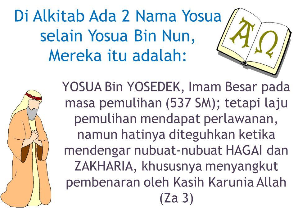 Di Alkitab Ada 2 Nama Yosua selain Yosua Bin Nun, Mereka itu adalah: