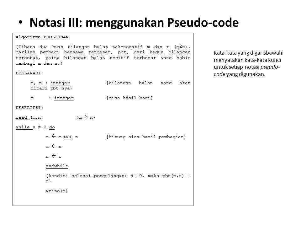Notasi III: menggunakan Pseudo-code