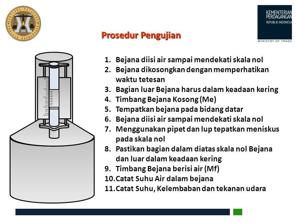 Prosedur Pengujian Bejana diisi air sampai mendekati skala nol