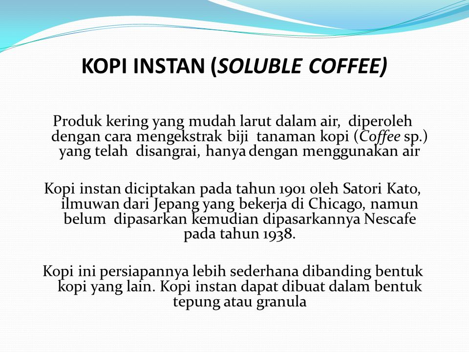 KOPI INSTAN (SOLUBLE COFFEE)