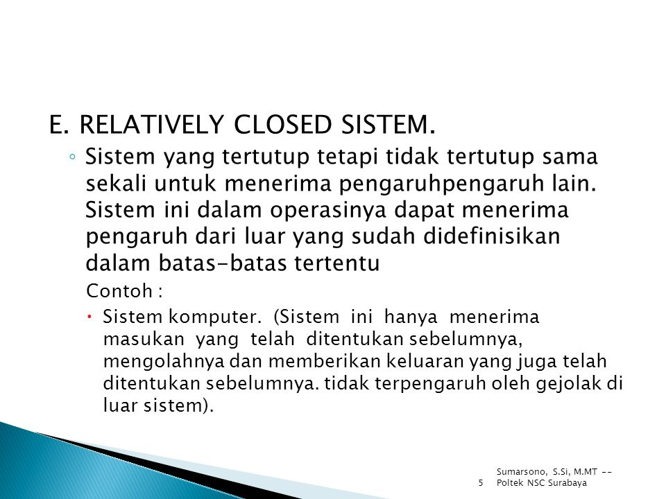 E. RELATIVELY CLOSED SISTEM.