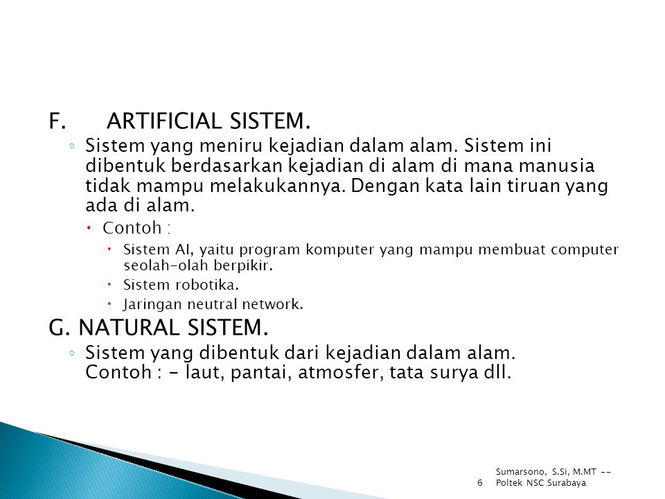 F. ARTIFICIAL SISTEM. G. NATURAL SISTEM.