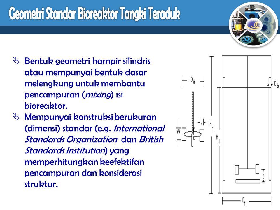 Geometri Standar Bioreaktor Tangki Teraduk