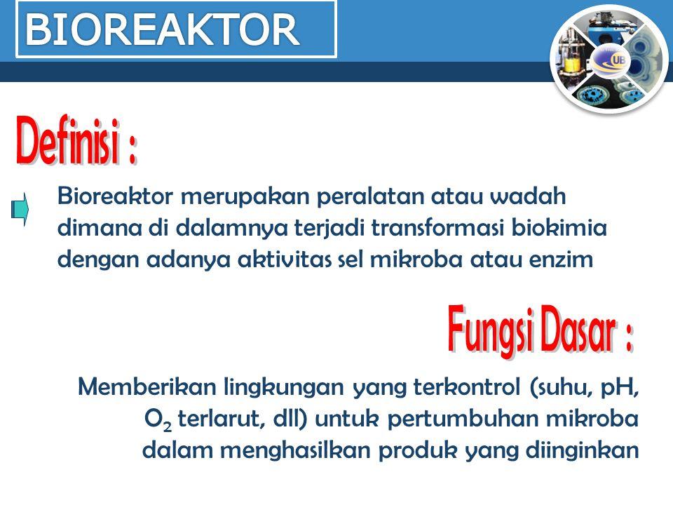 BIOREAKTOR Definisi :