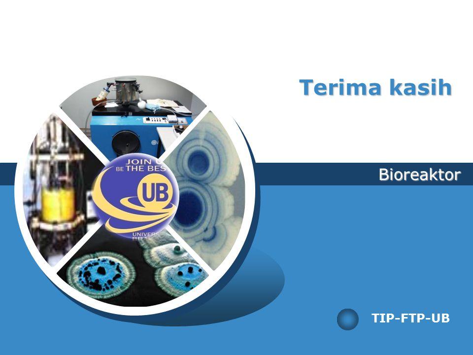 Terima kasih Bioreaktor TIP-FTP-UB